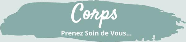 CORPS - Beauté, Soins Corporels, Être soi-Même